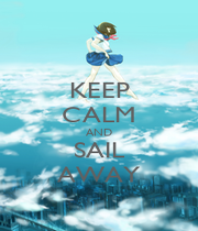 KEEP CALM AND SAIL AWAY - Personalised Poster A1 size