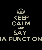 KEEP CALM AND SAY  YENNA FUNCTION UH ? - Personalised Poster A1 size