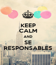 KEEP CALM AND SE RESPONSABLES - Personalised Poster A1 size