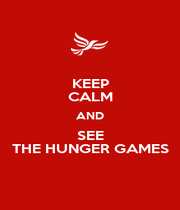 KEEP CALM AND SEE THE HUNGER GAMES - Personalised Poster A1 size
