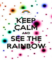 KEEP CALM AND SEE THE RAINBOW - Personalised Poster A1 size