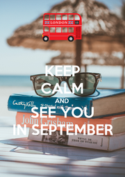 KEEP CALM AND SEE YOU IN SEPTEMBER - Personalised Poster A1 size