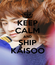 KEEP CALM AND SHIP KAISOO - Personalised Poster A1 size