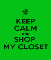 KEEP CALM AND SHOP  MY CLOSET - Personalised Poster A1 size