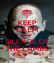 KEEP CALM AND SILENCE OF THE LAMBS - Personalised Poster A4 size