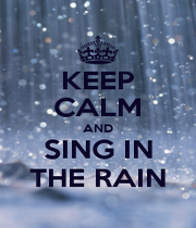 KEEP CALM AND SING IN THE RAIN - Personalised Poster A1 size