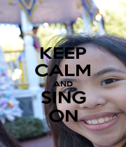 KEEP CALM AND SING ON - Personalised Poster A1 size
