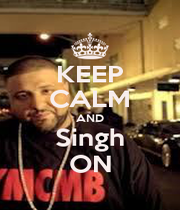KEEP CALM AND Singh ON - Personalised Poster A1 size