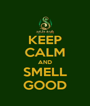 KEEP CALM AND SMELL GOOD - Personalised Poster A1 size