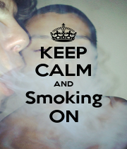 KEEP CALM AND Smoking ON - Personalised Poster A1 size