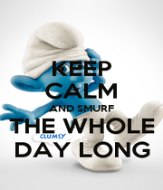 KEEP CALM AND SMURF THE WHOLE DAY LONG - Personalised Poster A1 size