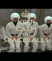 KEEP CALM AND SPACEBALLS  - Personalised Poster A1 size