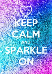 KEEP CALM AND SPARKLE ON - Personalised Poster A4 size