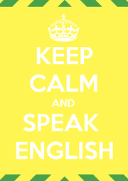 KEEP CALM AND SPEAK  ENGLISH - Personalised Poster A1 size