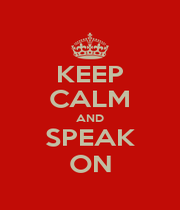 KEEP CALM AND SPEAK ON - Personalised Poster A4 size