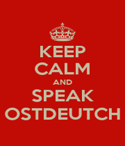 KEEP CALM AND SPEAK OSTDEUTCH - Personalised Poster A1 size