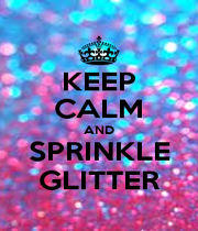 KEEP CALM AND SPRINKLE GLITTER - Personalised Poster A1 size