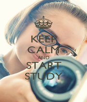 KEEP CALM AND START STUDY - Personalised Poster A1 size