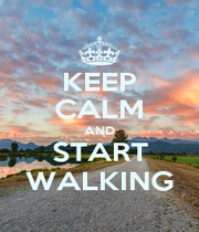 KEEP CALM AND START WALKING - Personalised Poster A1 size