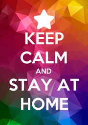 KEEP CALM AND STAY AT HOME - Personalised Poster A1 size