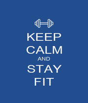 KEEP CALM AND STAY FIT - Personalised Poster A4 size