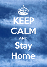 KEEP CALM AND Stay Home - Personalised Poster A1 size