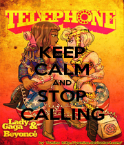 KEEP CALM AND STOP CALLING - Personalised Poster A1 size