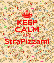 KEEP CALM AND StraPizzami  - Personalised Poster A1 size