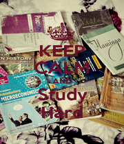 KEEP CALM AND Study Hard - Personalised Poster A4 size