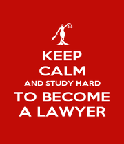 KEEP CALM AND STUDY HARD TO BECOME A LAWYER - Personalised Poster A4 size