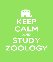KEEP CALM AND STUDY ZOOLOGY - Personalised Poster A1 size