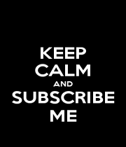 KEEP CALM AND SUBSCRIBE ME - Personalised Poster A4 size