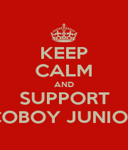 KEEP CALM AND SUPPORT COBOY JUNIOR - Personalised Poster A1 size
