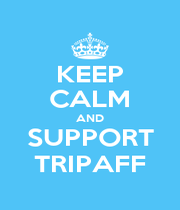KEEP CALM AND SUPPORT TRIPAFF - Personalised Poster A4 size