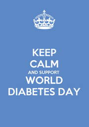 KEEP CALM AND SUPPORT WORLD DIABETES DAY - Personalised Poster A4 size