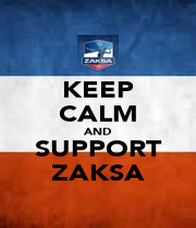 KEEP CALM AND SUPPORT ZAKSA - Personalised Poster A1 size