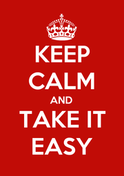 KEEP CALM AND TAKE IT EASY - Personalised Poster A1 size