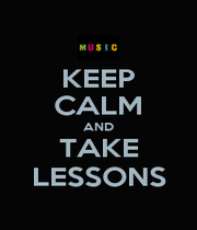 KEEP CALM AND TAKE LESSONS - Personalised Poster A1 size
