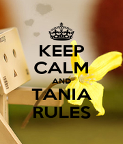 KEEP CALM AND TANIA RULES - Personalised Poster A1 size