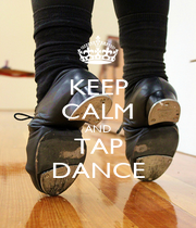 KEEP CALM AND TAP DANCE - Personalised Poster A4 size