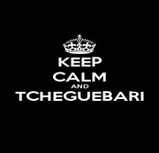 KEEP CALM AND TCHEGUEBARI  - Personalised Poster A1 size