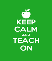 KEEP CALM AND TEACH ON - Personalised Poster A4 size