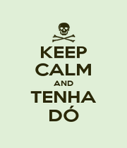 KEEP CALM AND TENHA DÓ - Personalised Poster A1 size