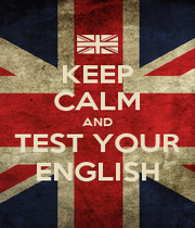 KEEP CALM AND TEST YOUR ENGLISH - Personalised Poster A1 size