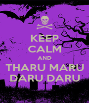 KEEP CALM AND THARU MARU DARU DARU - Personalised Poster A1 size