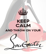 KEEP CALM AND THROW ON YOUR   - Personalised Poster A1 size