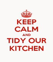 KEEP CALM AND TIDY OUR KITCHEN - Personalised Poster A1 size