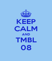 KEEP CALM AND TMBL 08 - Personalised Poster A1 size