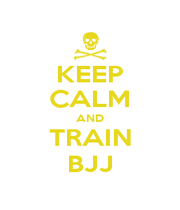 KEEP CALM AND TRAIN BJJ - Personalised Poster A1 size