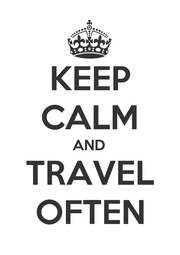 KEEP CALM AND TRAVEL OFTEN - Personalised Poster A4 size